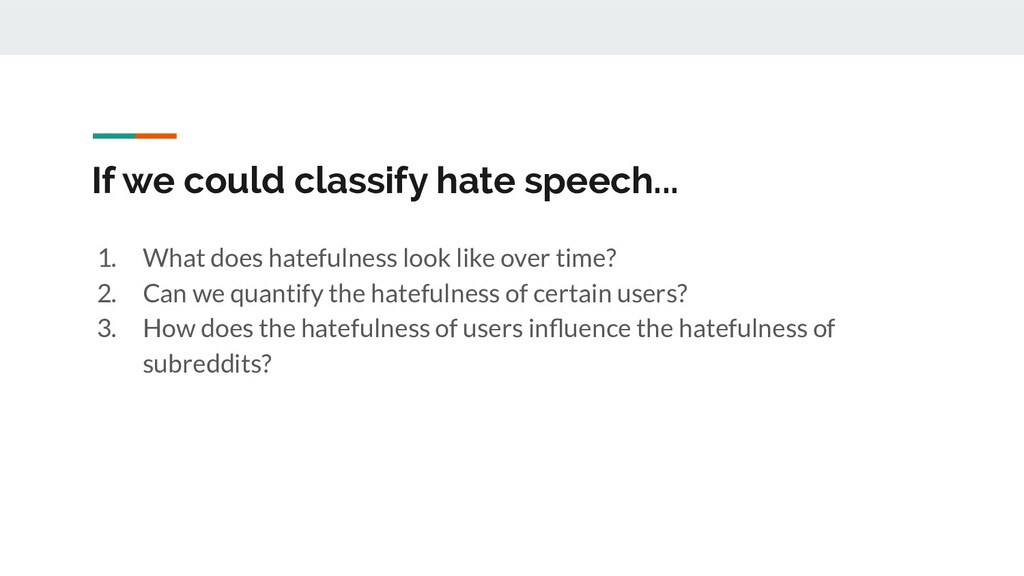 If we could classify hate speech... 1. What doe...