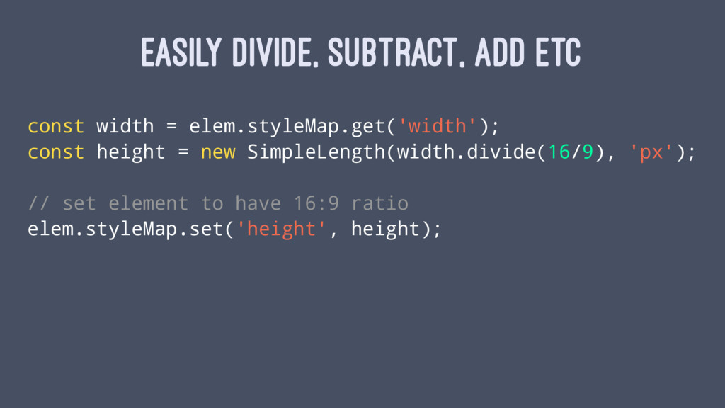 EASILY DIVIDE, SUBTRACT, ADD ETC const width = ...