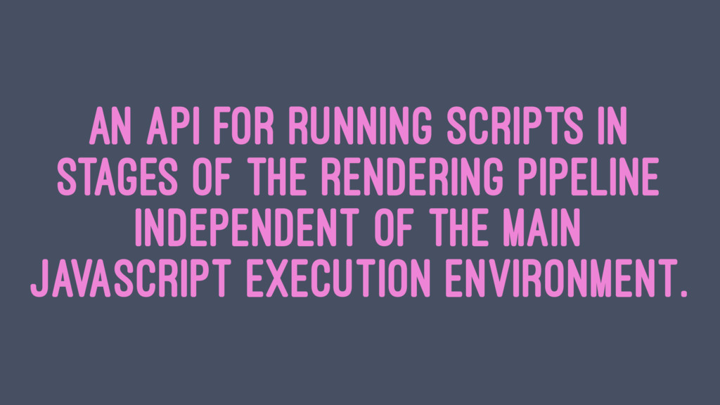 an API for running scripts in stages of the ren...