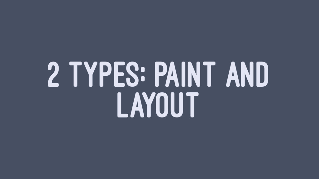 2 TYPES: PAINT AND LAYOUT