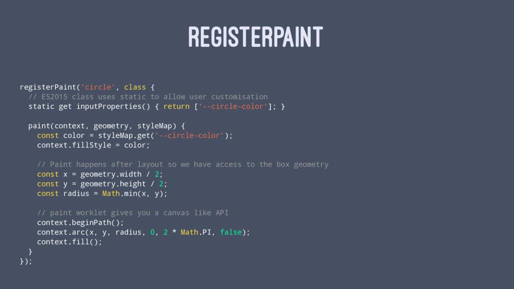 REGISTERPAINT registerPaint('circle', class { /...