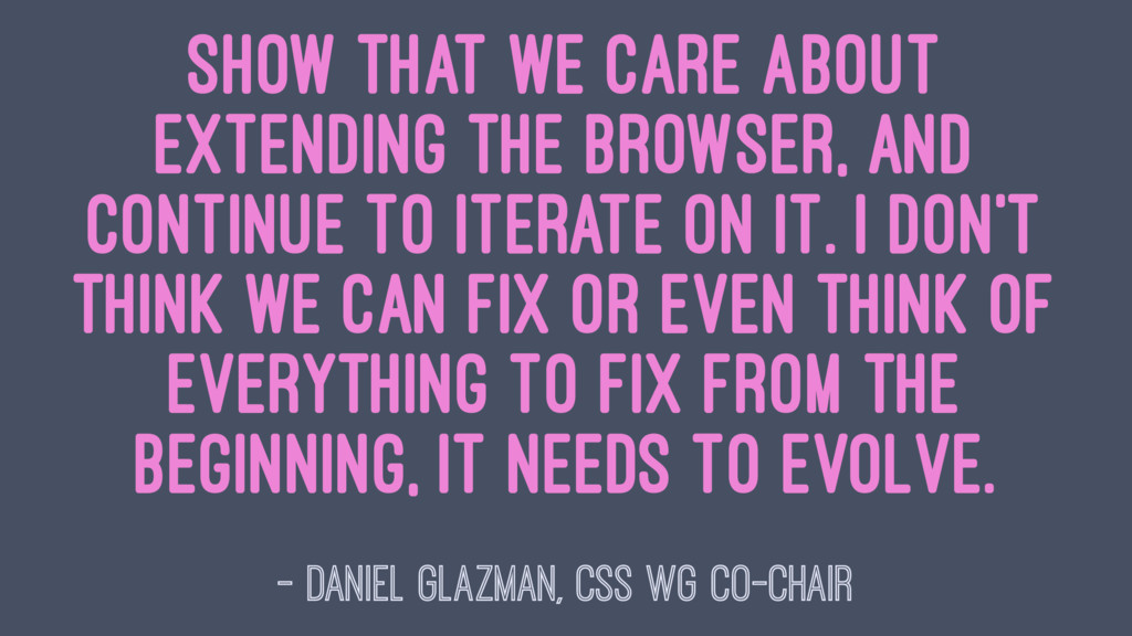 Show that we care about extending the browser, ...