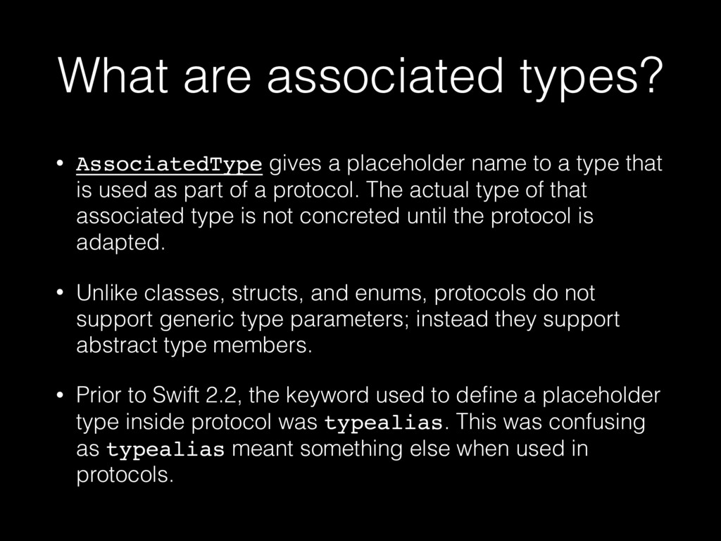 What are associated types? • AssociatedType giv...