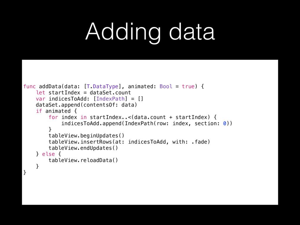 Adding data func addData(data: [T.DataType], an...