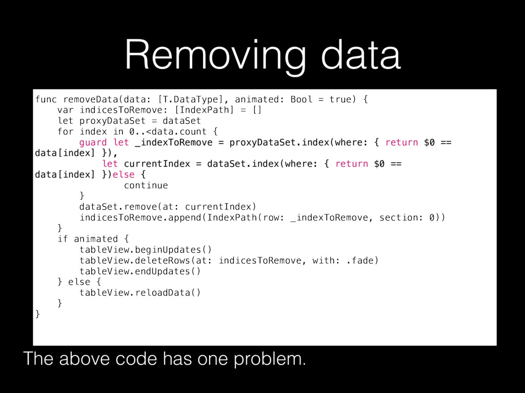 Removing data The above code has one problem. f...