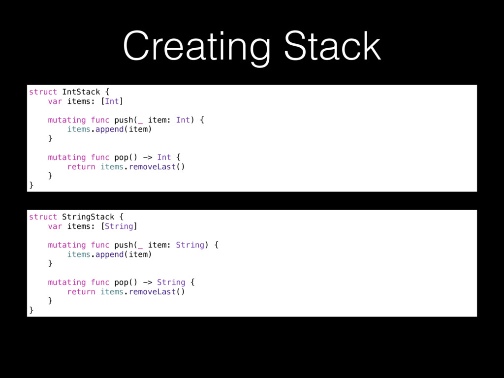 Creating Stack struct IntStack { var items: [In...