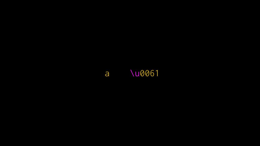 a \u0061