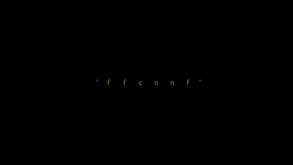 """"""" f f c o n f """""""