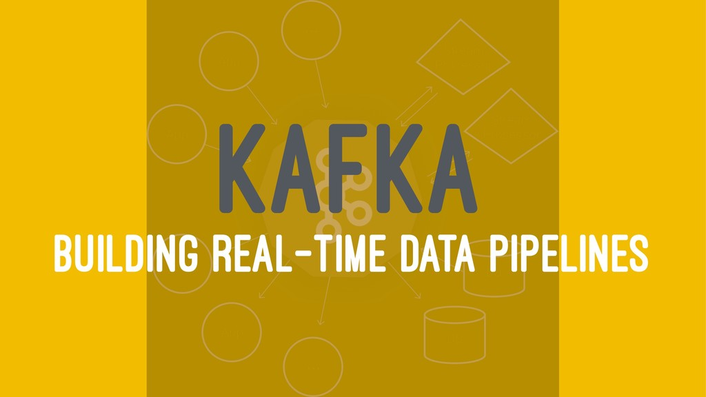 KAFKA BUILDING REAL-TIME DATA PIPELINES