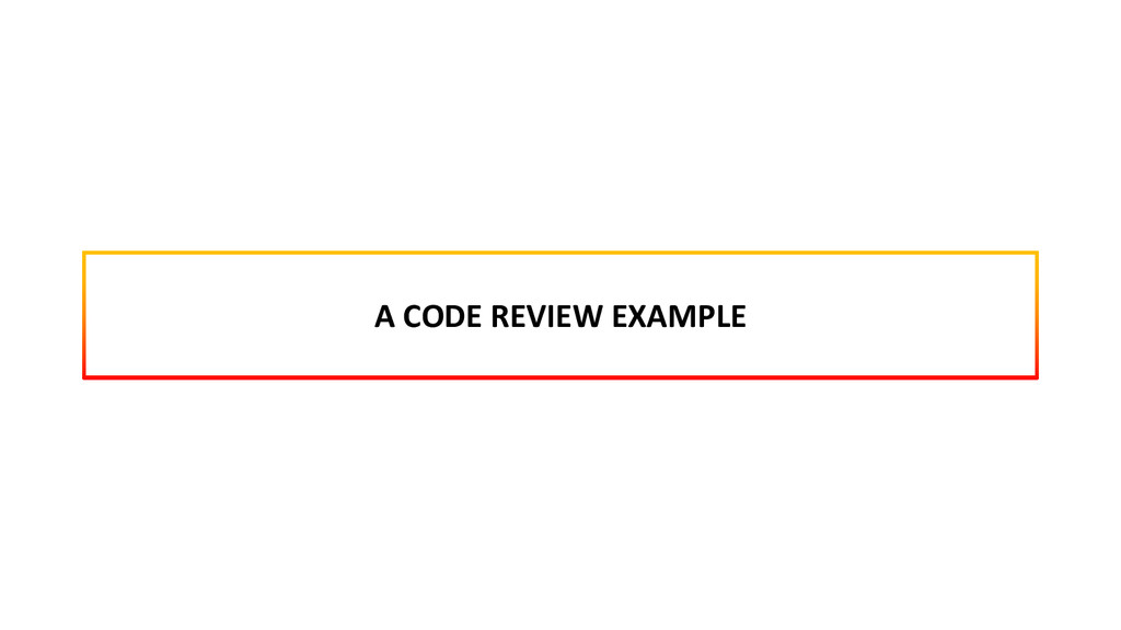A CODE REVIEW EXAMPLE