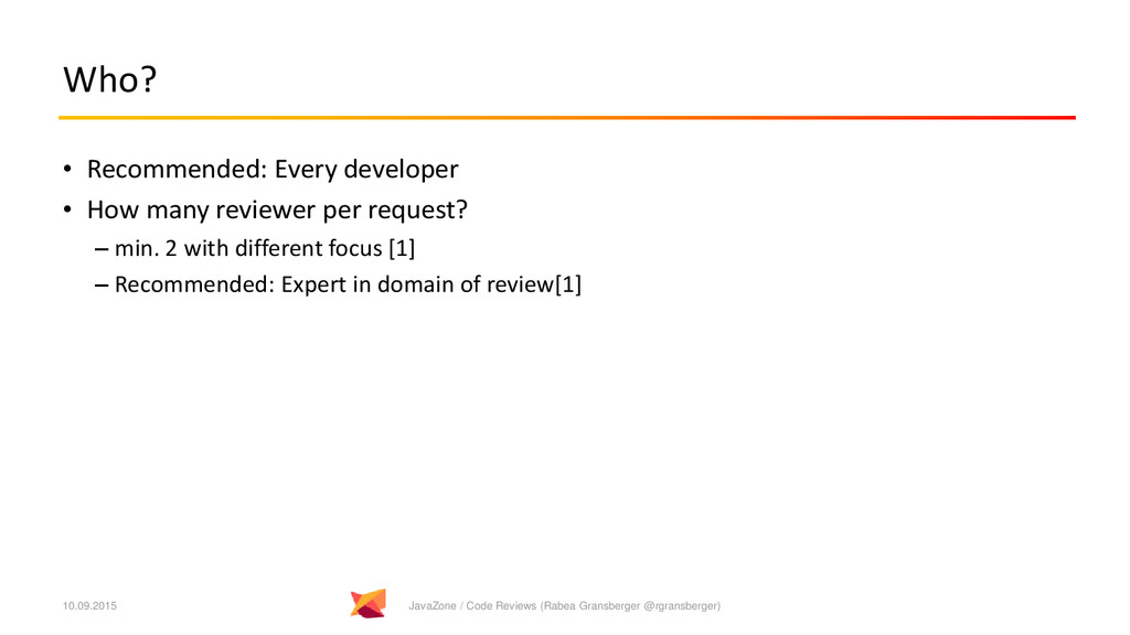 Who? • Recommended: Every developer • How many ...