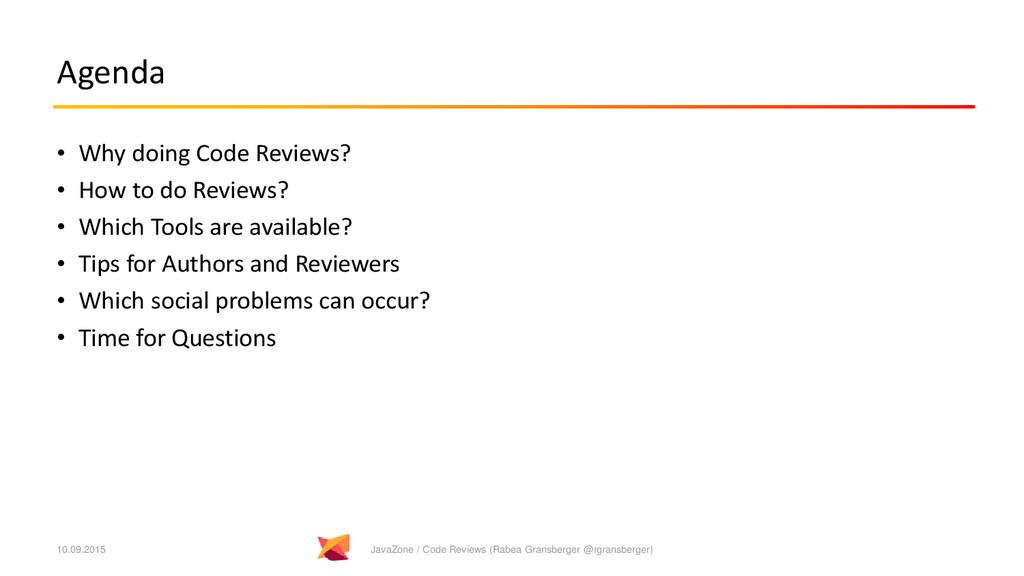 Agenda • Why doing Code Reviews? • How to do Re...