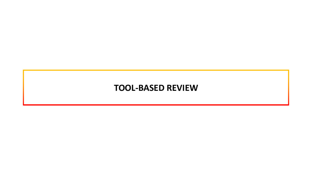 TOOL-BASED REVIEW