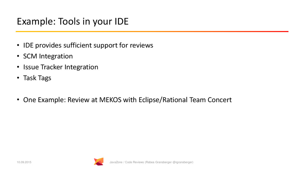 Example: Tools in your IDE • IDE provides suffi...