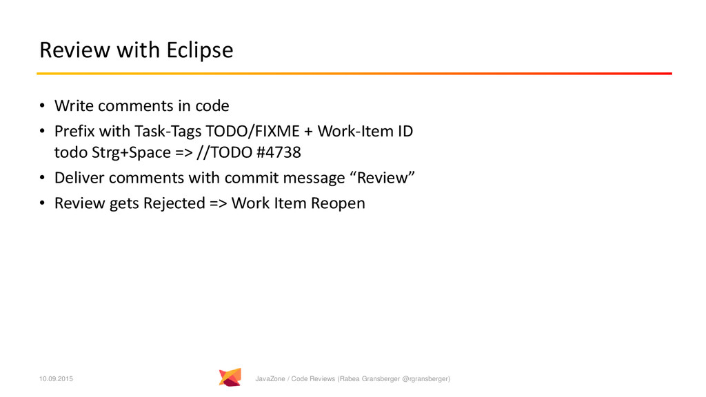 Review with Eclipse • Write comments in code • ...