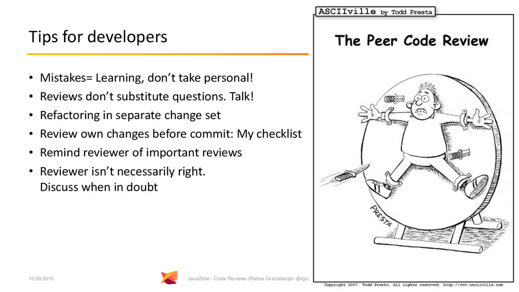 Tips for developers • Mistakes= Learning, don't...
