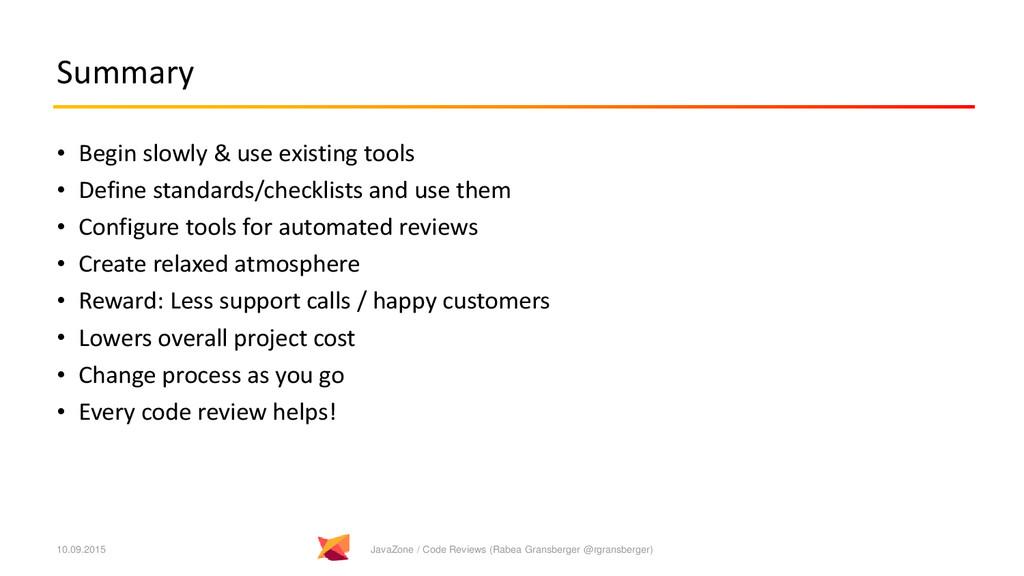 Summary • Begin slowly & use existing tools • D...