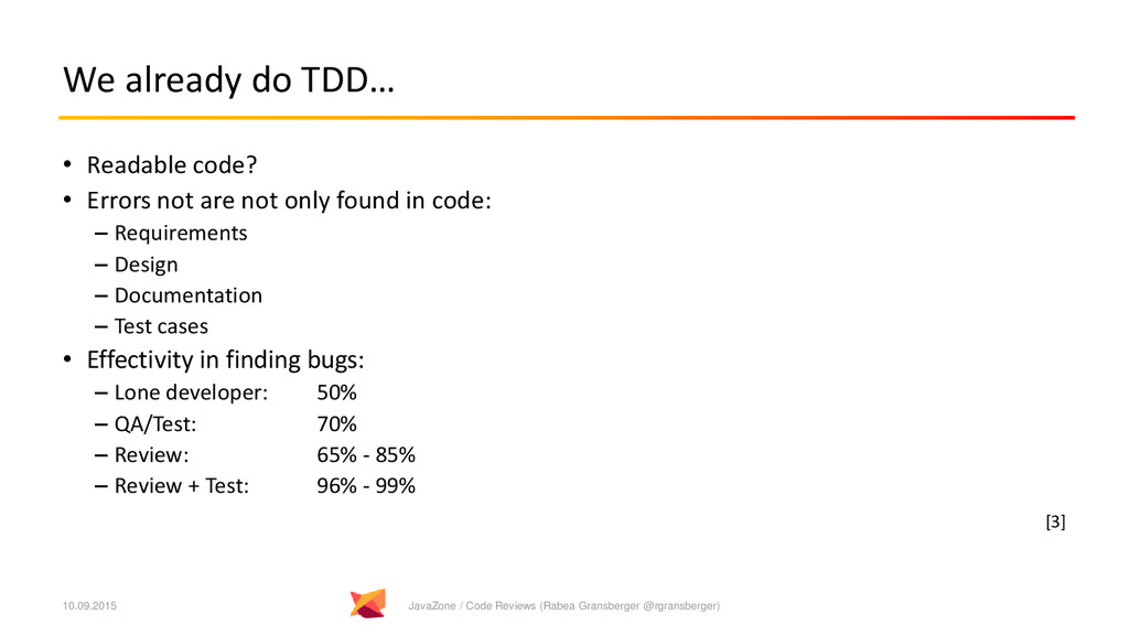 We already do TDD… • Readable code? • Errors no...