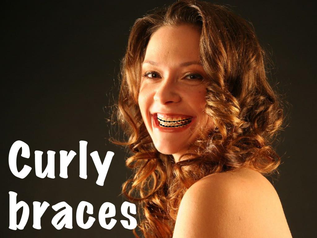 Curly braces