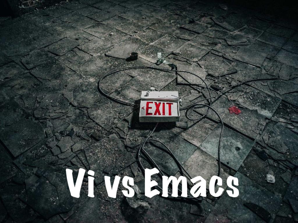 Vi vs Emacs