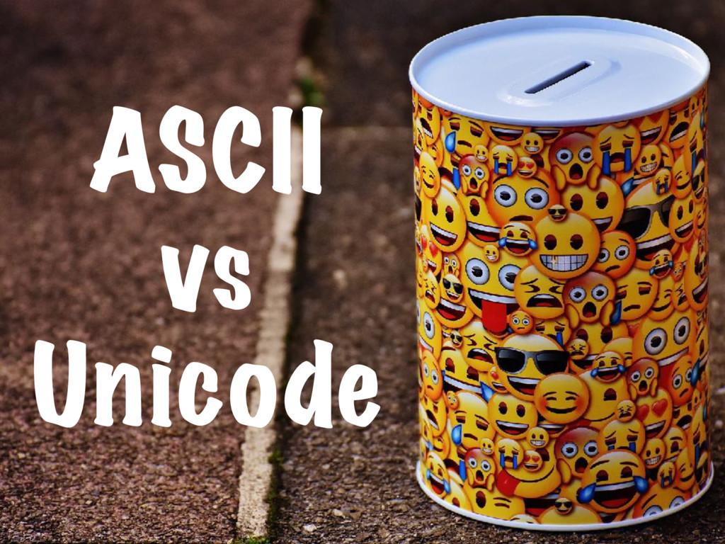 ASCII vs Unicode