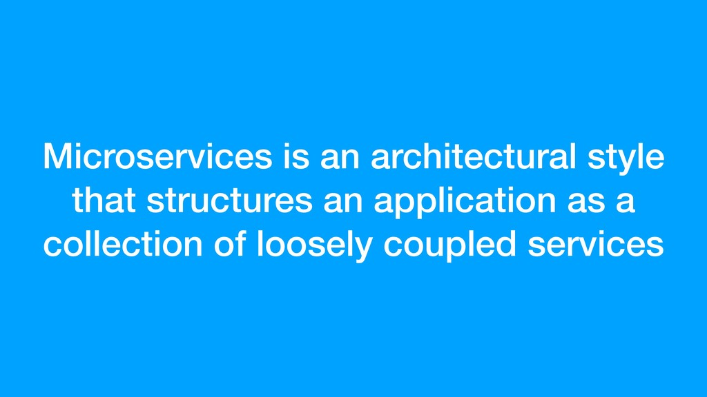Microservices is an architectural style that st...
