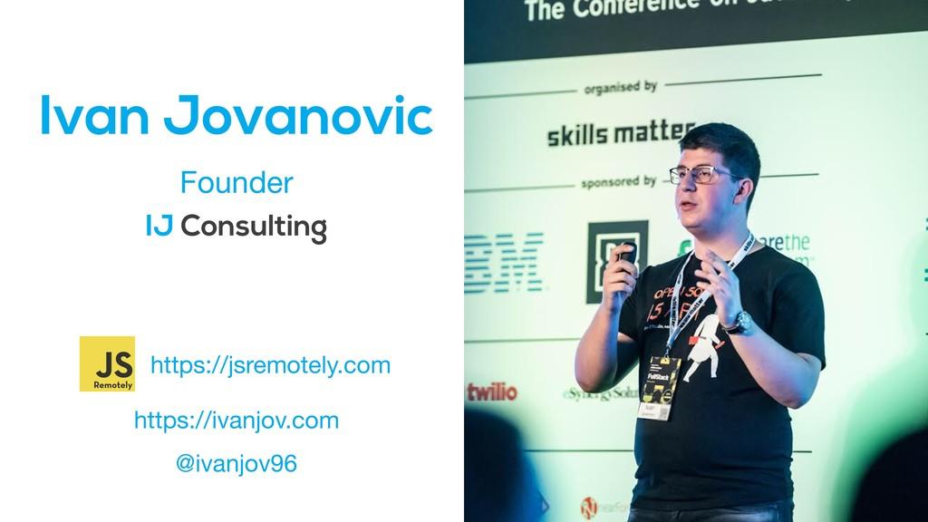 Ivan Jovanovic Founder https://ivanjov.com @iva...