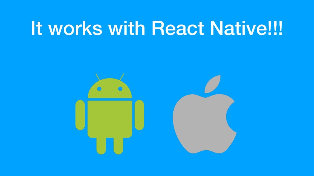 It works with React Native!!!