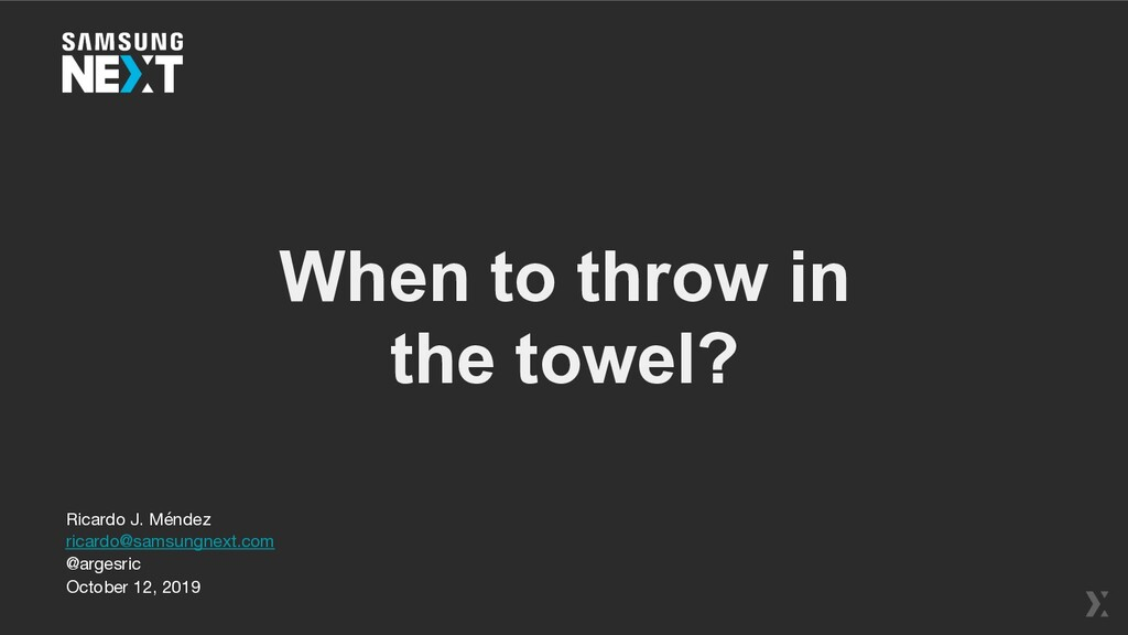 When to throw in the towel? Ricardo J. Méndez  ...
