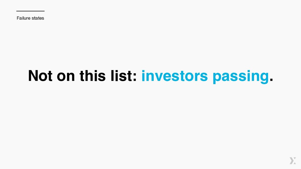 Not on this list: investors passing. Failure st...