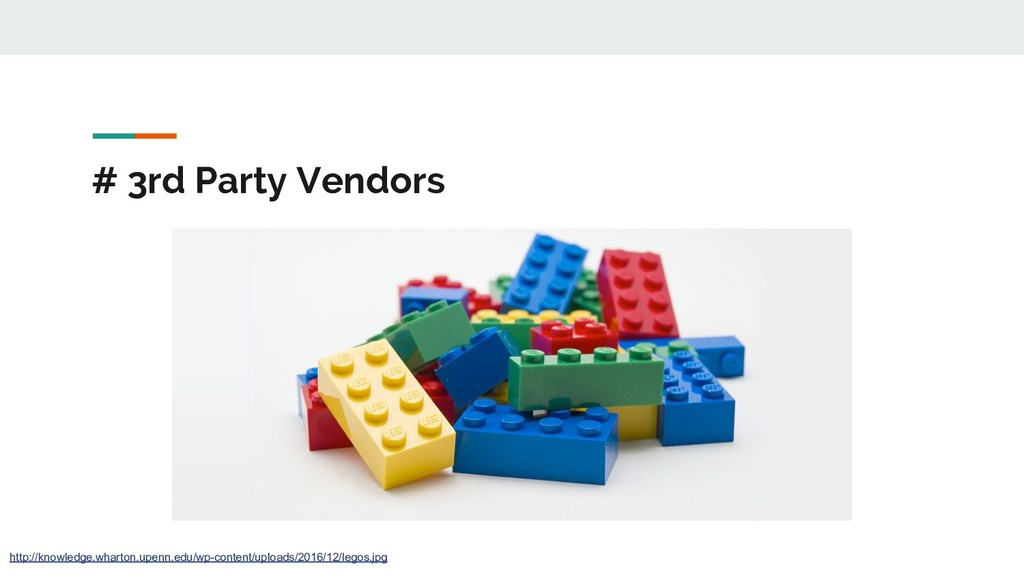 # 3rd Party Vendors http://knowledge.wharton.up...