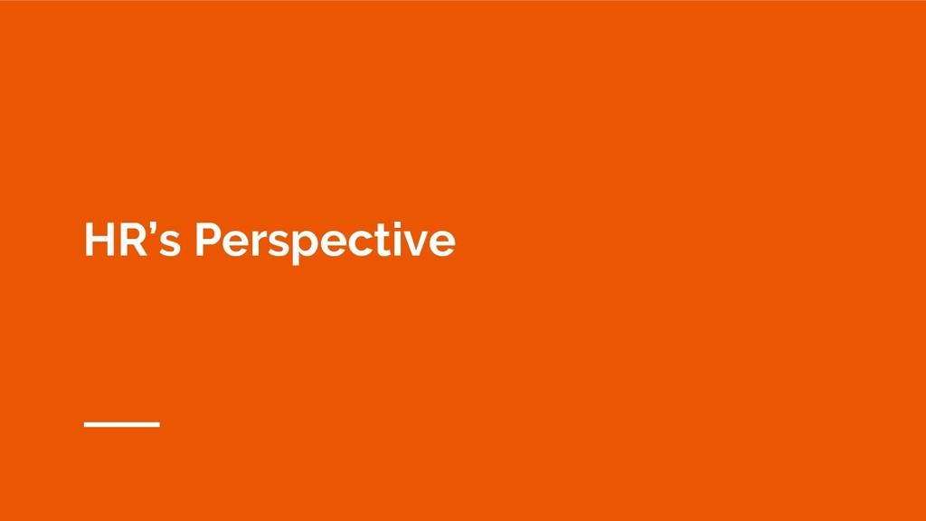 HR's Perspective