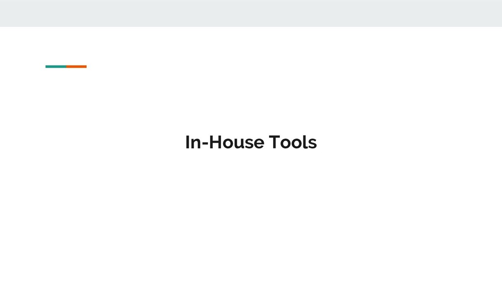 In-House Tools