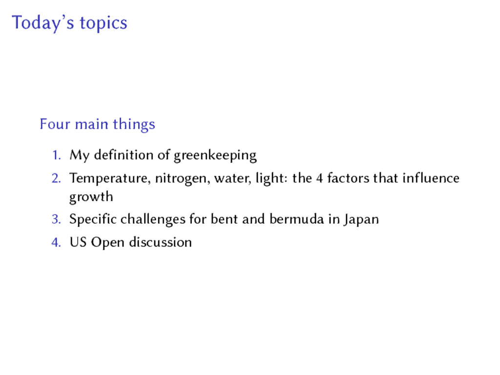 Today's topics Four main things 1. My definitio...
