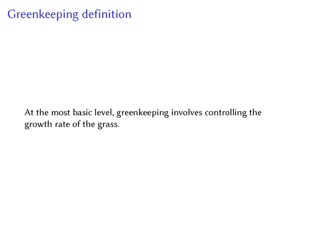 Greenkeeping definition At the most basic level...