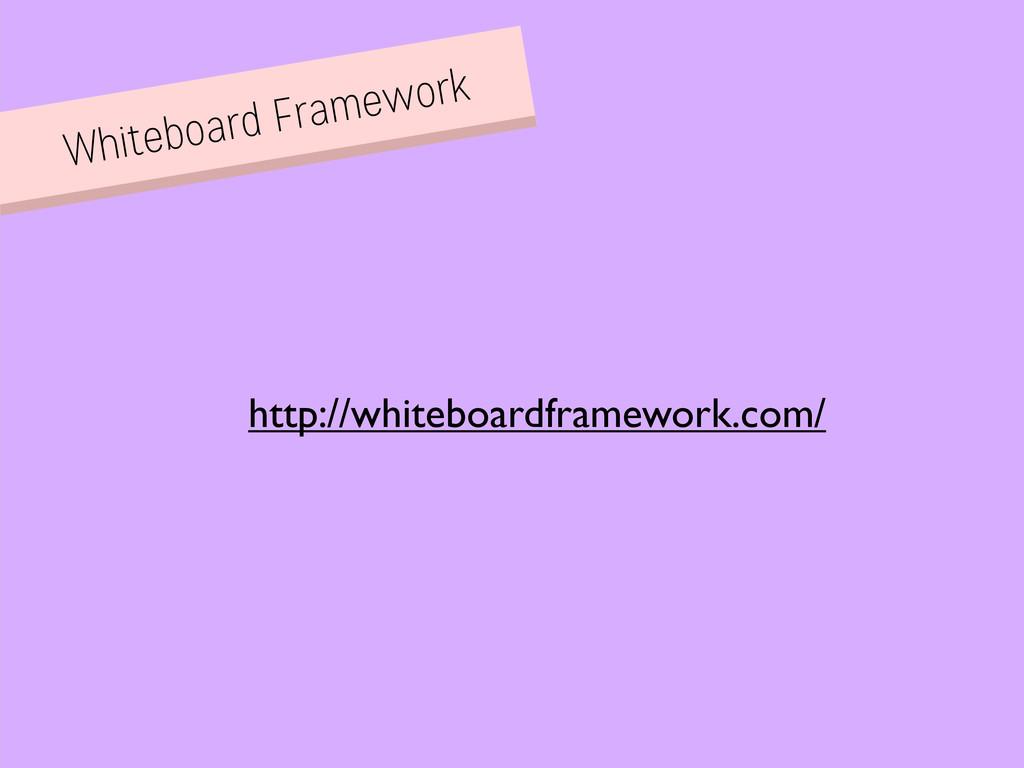Whiteboard Framework http://whiteboardframework...