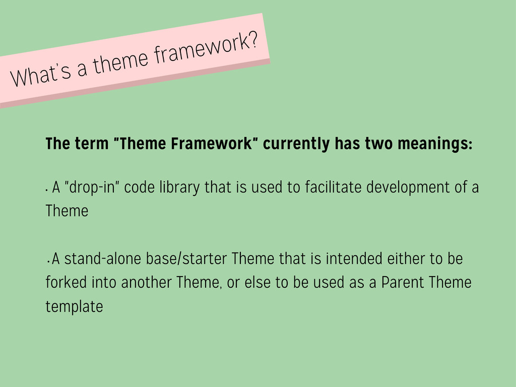 """The term """"Theme Framework"""" currently has two me..."""