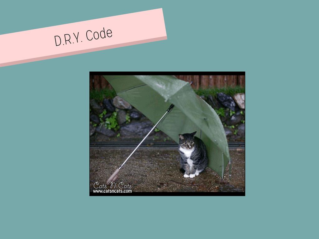 D.R.Y. Code