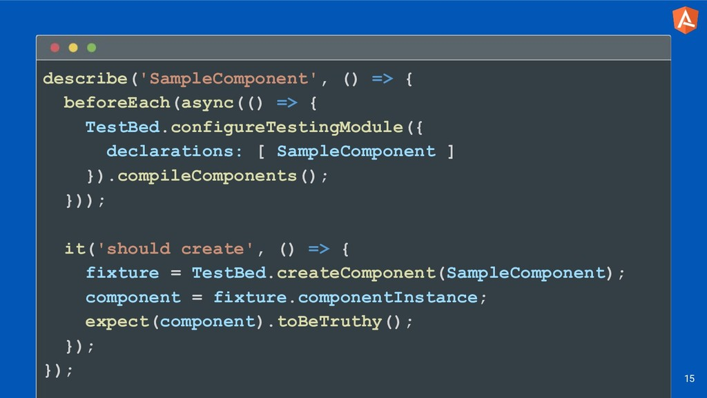 describe('SampleComponent', () => { beforeEach(...