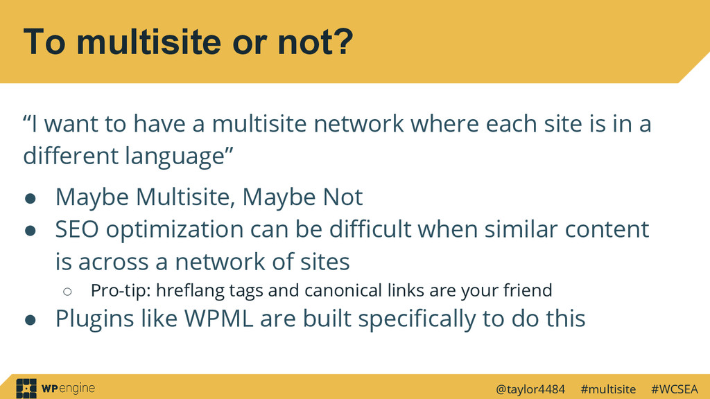 @taylor4484 #multisite #WCSEA To multisite or n...