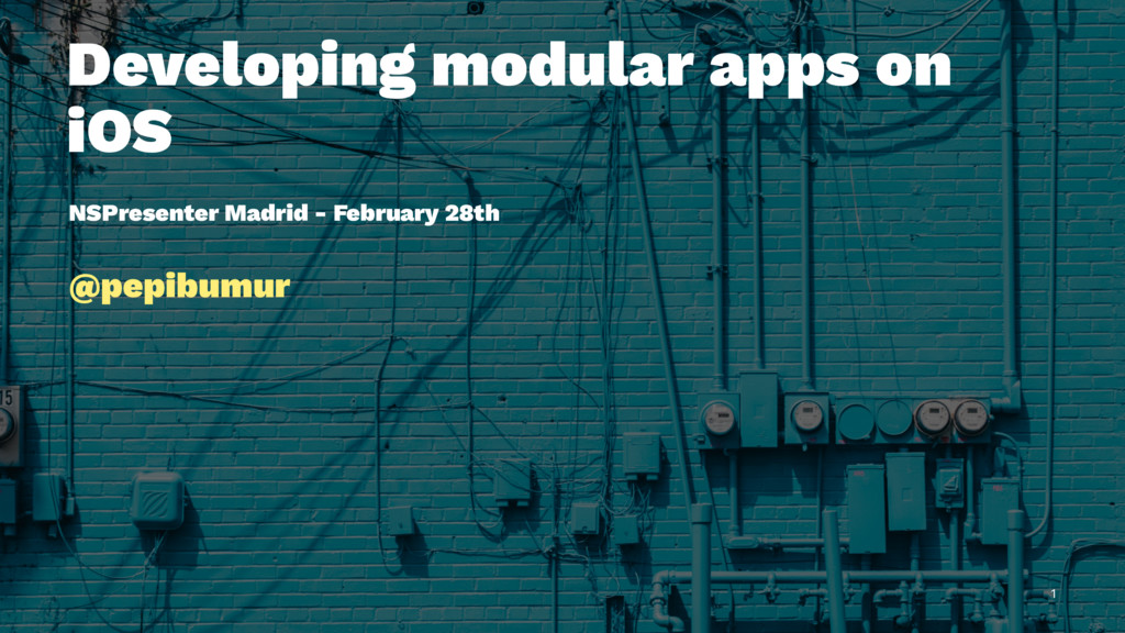 Developing modular apps on iOS NSPresenter Madr...