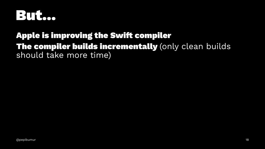 But... Apple is improving the Swi! compiler The...