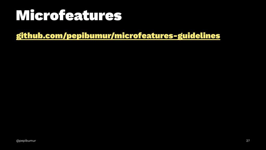 Microfeatures github.com/pepibumur/microfeature...