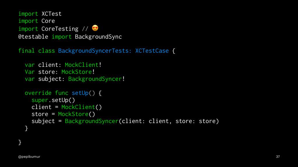 import XCTest import Core import CoreTesting //...