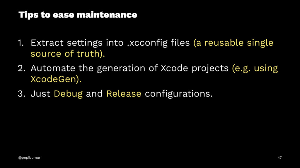 Tips to ease maintenance 1. Extract settings in...