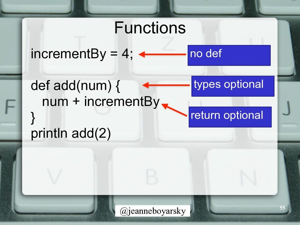 @jeanneboyarsky Functions incrementBy = 4; def ...