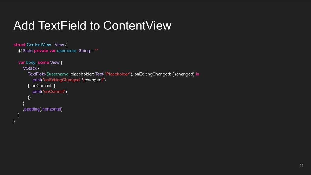 Add TextField to ContentView struct ContentView...