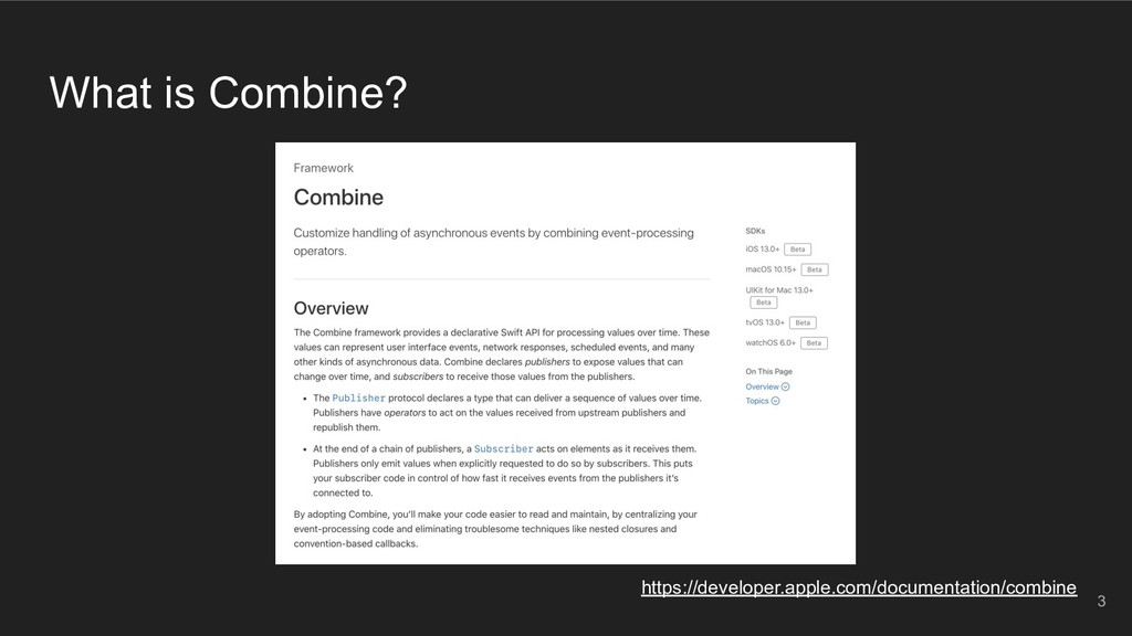 What is Combine? https://developer.apple.com/do...
