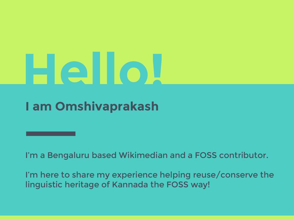 Hello! I am Omshivaprakash I'm a Bengaluru base...