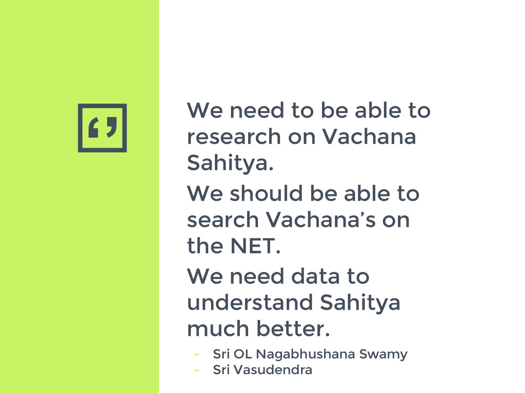 '' We need to be able to research on Vachana Sa...